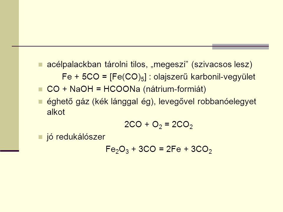 Fe + 5CO = [Fe(CO)5] : olajszerű karbonil-vegyület